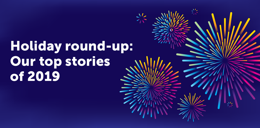Holiday Round-up: Our Top Stories of 2019