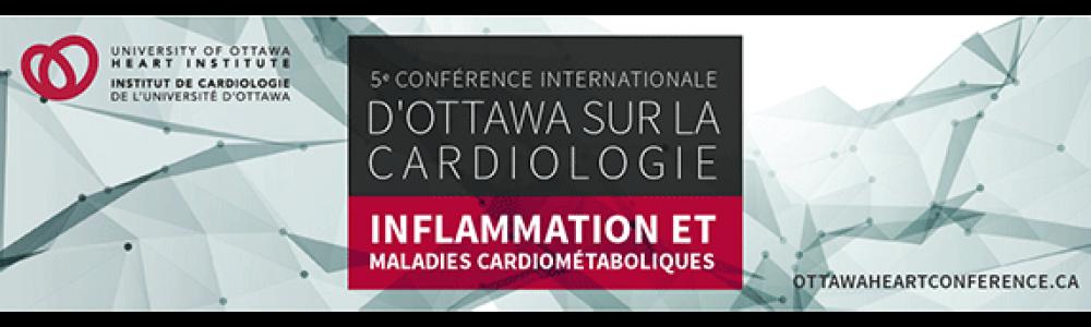 Bannière pour la Conférence internationale d'Ottawa sur la cardiologie : Inflammation et maladies cardiométaboliques