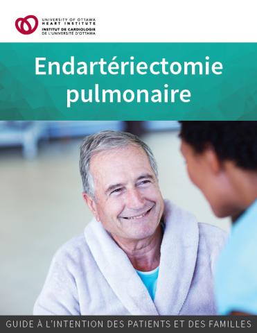 Endartériectomie pulmonaire : guide à l'intention des patients et des familles