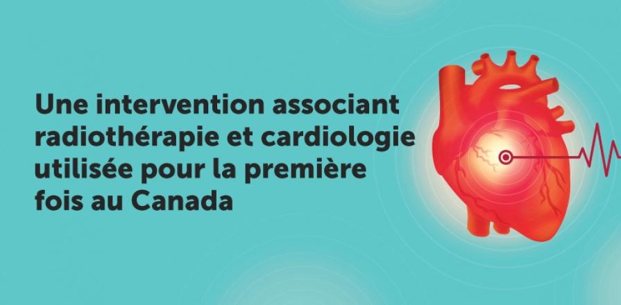 Une intervention associant radiothérapie et cardiologie utilisée pour la première fois au Canada