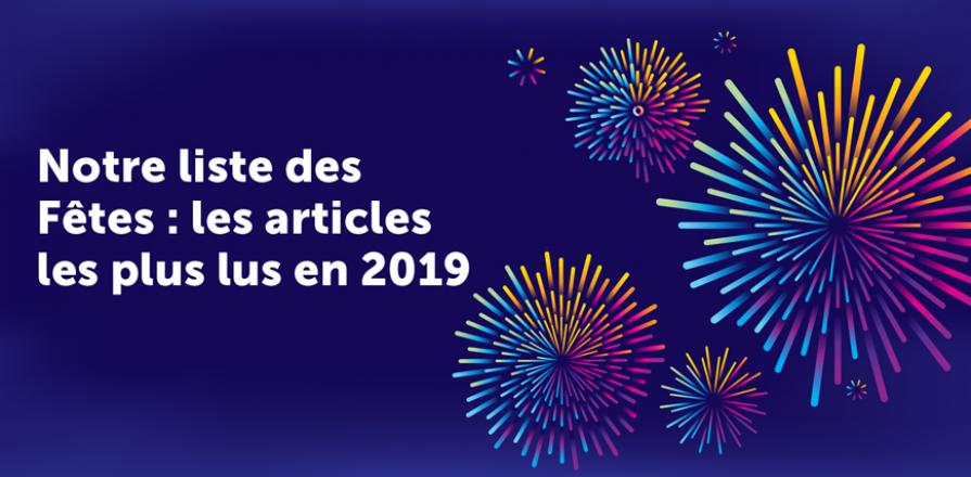 Notre liste des Fêtes : les articles les plus lus en 2019