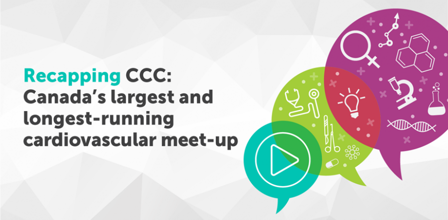 Recapping CCC: Canada's largest and longest-running cardiovascular meet-up