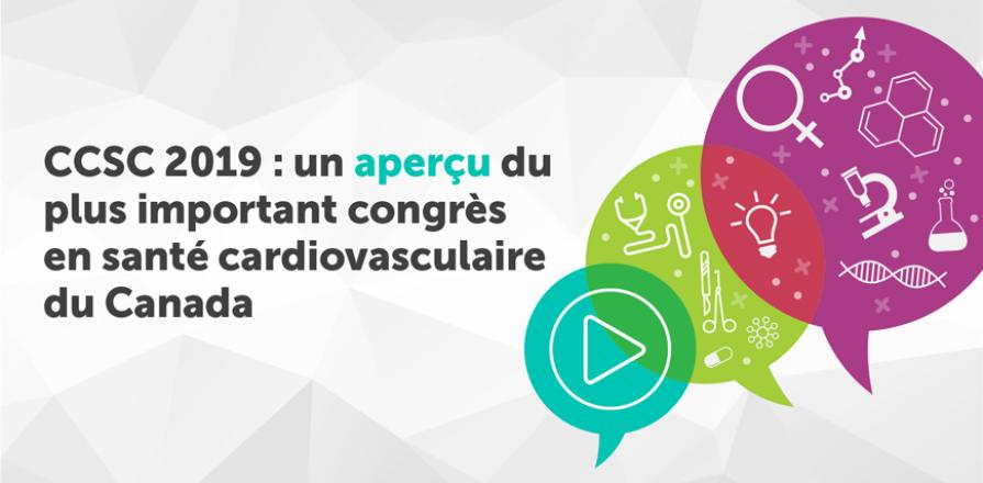 CCSC 2019 : un aperçu du plus important congrès en santé cardiovasculaire du Canada
